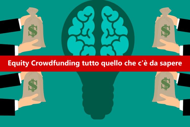 Equity Crowdfunding: scopri tutto quello che c'è da sapere