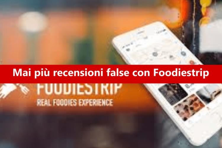 Foodiestrip: una nuova app che garantisce recensioni veritiere