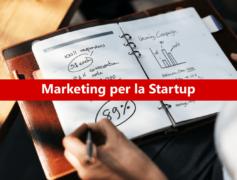 Scopri come avere un buon marketing per la StartUp