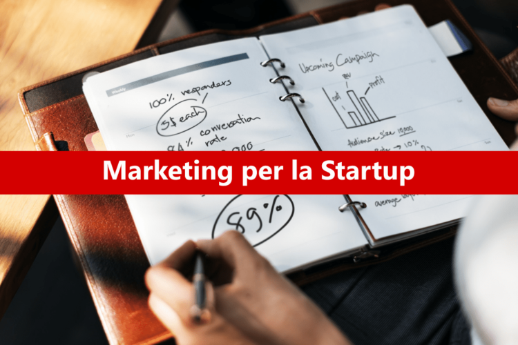 Scopri come avere un buon marketing per la StartUp