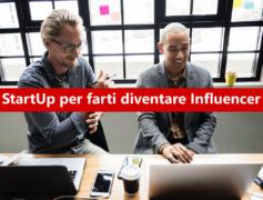 Da zero ad Influencer con la nuova StartUp