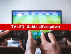 TV LED: guida all'acquisto