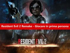 Resident Evil 2 Remake: nuova mod per giocare in prima persona